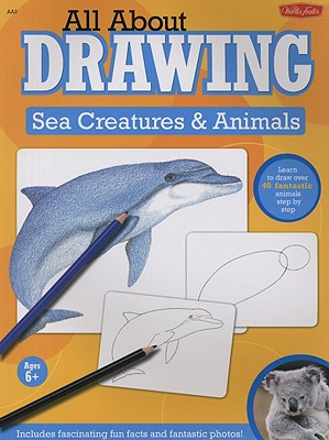 All About Drawing Sea Creatures & Animals By Farrell, Russell (ILT)/ Fisher, Diane (ILT)