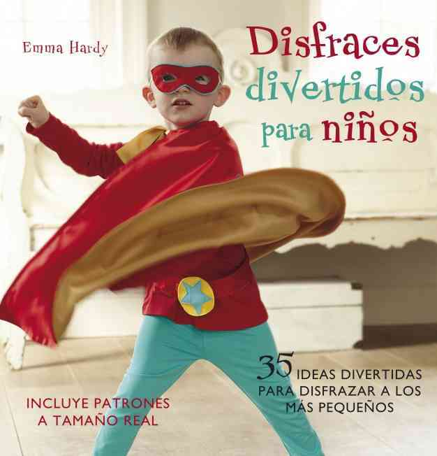 Disfraces Divertidos Para Ninos / Cute And Easy Costumes By Hardy, Emma